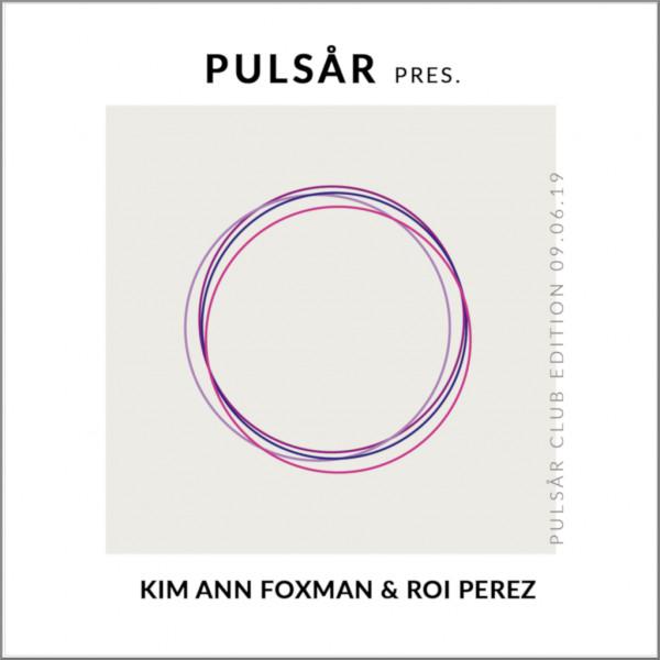 Pulsar mit Kim Ann Foxman & Roi Perez