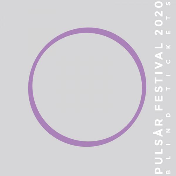 Pulsår Festival 2020 - Blind Ticket